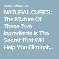 NATURAL CURES: The Mixture Of These Two Ingredients Is The Secret That Will Help You Eliminate Abdominal Fat!