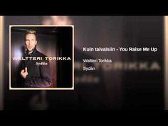 Kuin taivaisiin - You Raise Me Up · Waltteri Torikka Sydän ℗ 2015 Warner Music Finland Released on: 2015-10-16 Vocals: Waltteri Torikka