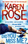 Check out Did You Miss Me? by Karen Rose