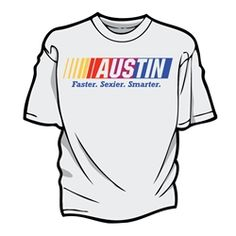 FASTER. SEXIER. SMARTER by THE AUSTIN GRAND PRIX $24.99