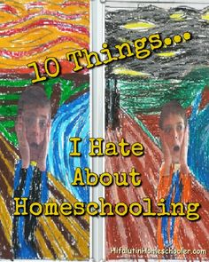 10 Things I Hate About Homeschooling - Hifalutin Homeschooler
