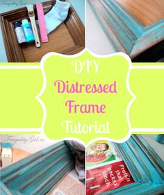 DIY Distressed Frame Tutorial....Can't wait do this for by coastal beach room:)