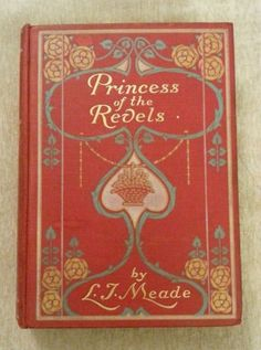 Princess of The Revels by L T Meade, Antique 1909 Published by W & R Chambers, Illustrated | eBay