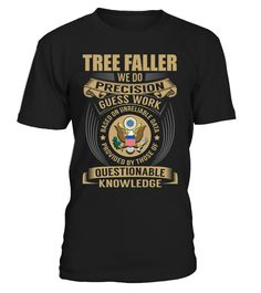 Tree Faller - We Do Precision Guess Work