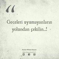 Geceleri uyumayanların yolundan çekilin. - Friedrich Wilhelm Nietzsche #sözler #anlamlısözler #güzelsözler #manalısözler #özlüsözler #alıntı #alıntılar #alıntıdır #alıntısözler #şiir