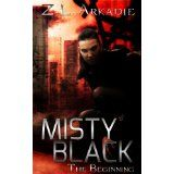 Misty Black (The Beginning) (Kindle Edition)By Z.L Arkadie
