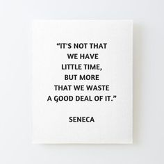 Stoic Philosophy Quote - Seneca on Time Mounted Print by IdeasForArtists Philosophical Quotes About Life, Philosophy Quotes, Off The Wall, Letter Board, Life Quotes, Cards Against Humanity, Canvas Prints, Quotes About Life, Quote Life