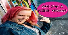 What is a Rebel Mom? Are you in? #mompreneurs #MamaOwnedBusiness http://www.mamaownedbusiness.com/rebel-mom/
