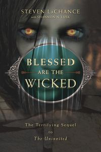 Blessed Are the Wicked, by Steven LaChance (the sequel to The Uninvited) #Ghost #Haunted #paranormal