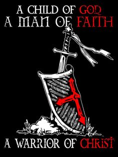 A child of God, A man of faith, A warrior of Christ.