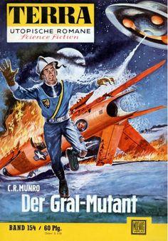Terra SF 154 Der Gral-Mutant   C. R. Munro  Titelbild 1. Auflage:  Johnny Bruck