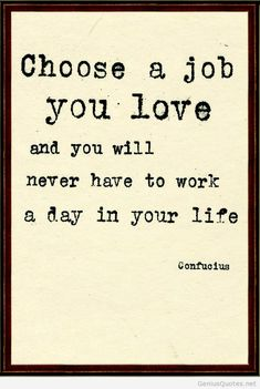 I Love My Job Quotes Love your job quote