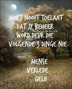 . Strong Quotes, Positive Quotes, Natural Life Quotes, Afrikaanse Quotes, Special Words, Money Quotes, Good Morning Quotes, Creative Words, True Words