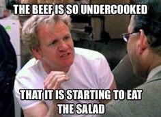 Gordon Ramsey is hilarious and passionate and awesomely intense!! I love him