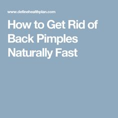 How to Get Rid of Back Pimples Naturally Fast