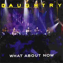 What About Now (Daughtry song) - Wikipedia, the free encyclopedia Daughtry Lyrics, Chris Daughtry, Greatest Rock Songs, Best Songs, Album Songs, Music Songs, American Idol Season 5, Unknown Album, 2000 Songs
