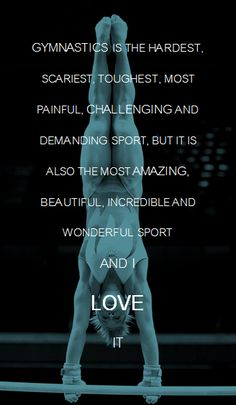 But it is also the most amazing, beautiful, incredible, wonderful sport, and I love it.