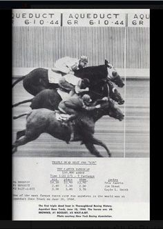 The first first Triple dead heat in thoroughbred racing history at Aqueduct Racetrack New York, June the 10th 1944. These things were impossible before the installation of the photo finish cameras.