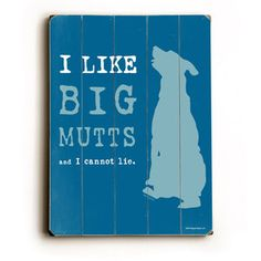 Big Mutts Wood Sign 9x12 now featured on Fab. @Beth Nahlik - I hope no drunk girls try to take that mutt's microphone!