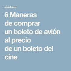 6 Maneras de comprar un boleto de avión al precio de un boleto del cine