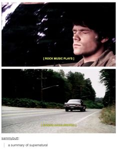 """[Rock Music Plays] [Engine Accelerates]"" ""A Summary of Supernatural"""