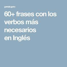 60+frases con los verbos más necesarios enInglés