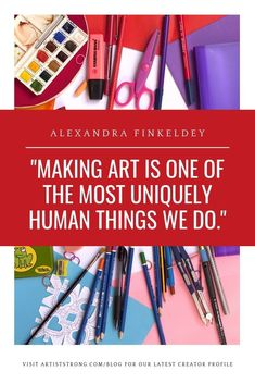 How to Be an Artist: Alexandra Finkeldey Importance Of Art, Principles Of Design, Creativity Quotes, Expressive Art, Feeling Stuck, Day Planners, Creative People, Creative Thinking, Art Market
