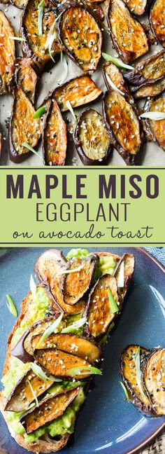 Maple and Miso Glazed Eggplant on Avocado Toast | The Worktop -- a delicious brunch that is packed with flavor