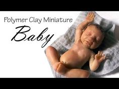 Miniature Baby Tutorial Pt. 2 - Polymer Clay Tutorial - YouTube