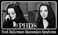 "Yep ""PHDS"" ..that's me....counting the days until next Halloween!!!!"