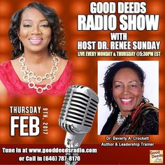 TODAY: Dr. Beverly A. Crockett - Author & Leadership Trainer shares on Good Deeds Radio Show - THURSDAY February 9  2017 @ 5:30 PM EST. Tune in by going to http://ift.tt/1wwLOlh or CALL IN number 646-787-8170 #authorspotlight #leadership #trainer #personaldevelopment #gooddeedslive #transformation #speaker #atlanta #books #wellness #womenbusinessowners#coach #smallbusinessowner #interview #advertising #sponsorship #exposure #platformbuilder #media #mediapersonality #drreneesunday…