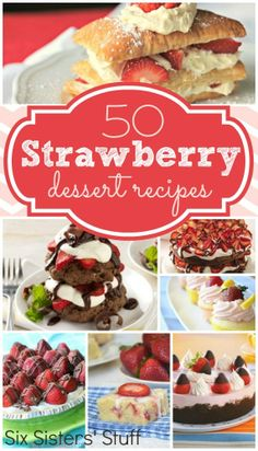 50 Strawberry Dessert Recipes From Sixsistersstuff.com.  A List Of 50 Delicious Strawberry Recipes You Just Have To Try! #strawberries #dessert #recipes