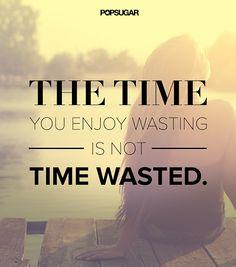 se ti diverti non è tempo sprecato