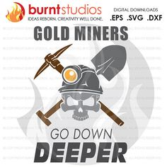 SVG Cutting File Gold Miners Go Down Deeper Gold by BurntStudios