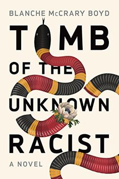 Tomb of the Unknown Racist: A Novel by Blanche McCrary Boyd https://www.amazon.com/dp/B075MDFCSX/ref=cm_sw_r_pi_dp_x_LyjfAbFE40QC4