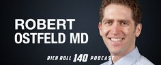 Eradicating Lifestyle Disease with Cardiologist Robert Ostfeld, MD | Rich Roll
