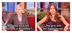 Ellen and Sofia Vergara - Who has more fun, ladies?