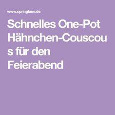 Schnelles One-Pot Hähnchen-Couscous für den Feierabend