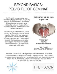 We're more than thrilled that Beyond Basics Physical Therapy's  DPTs, Fiona McMahon, PT, DPT and Sarah Paplanus PT, DPT will be leading this seminar on Pelvic Health. See link to RSVP: theflooronatlantic.com