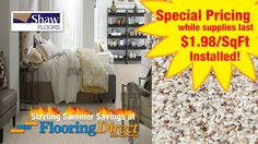 Flooring Direct's Sizzling Summer Savings on Shaw Carpet continues! Be quick to get in on our special offer of Shaw Super-Soft Premium 40-Ounce Carpet Flooring for only $1.98/SqFt, with pad & installation included, because once we run out of inventory this special offer will come to an end. To learn more, call 888-466-4500 or click below.  http://flooringdirecttexas.com/shaw-carpet-july-4th-special-price/ #flooring #FlooringDirectTexas #Dallas #DFW #carpet