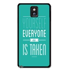 Be Yourself, Everyone Else Is Taken Samsung Galaxy S3 S4 S5 Note 3 Case