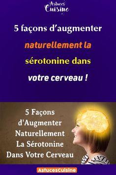 5 façons d'augmenter naturellement la sérotonine dans votre cerveau ! Important, Facon, Attitude, Zen, Sleep, Positivity, Arthritis, Home Remedies, Neuroscience