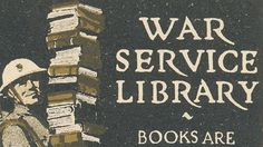 During the world wars of the 20th century, librarians played a role worth remembering.