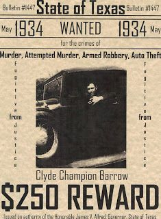 State of Texas May 1934 wanted for murder, attempted murder, armed robbery, and auto theft Clyde Champion Barrow