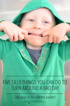 Five Silly Things To Turn Around a Bad Day. - picklebums.com
