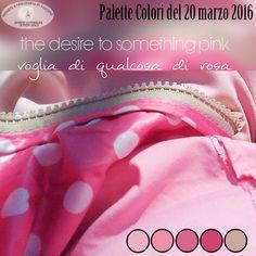 Colors palette of March 20, 2016-The desire to something pink http://graficscribbles.blogspot.it/2016/03/colors-palette-pink-palette-colori-rosa.html