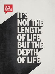 """Ralph Waldo Emerson Minimalist Poster Quote - """"It's not the length of life. But the depth of life."""" –Ralph Waldo Emerson Back to the Long term: This Effects of Net Typography Ralph Waldo Emerson, Typography Letters, Typography Poster, Typography Quotes, Bold Typography, Typography Layout, Typography Wallpaper, Typography Images, Creative Typography"""
