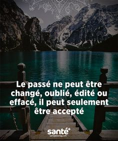 The past can not be changed, forgotten, edited or erased, it can only be accepted. Belle Quotes, Me Quotes, Positive Life, Positive Attitude, Pretty Words, Cool Words, French Sentences, Jolie Phrase, Motivational Messages