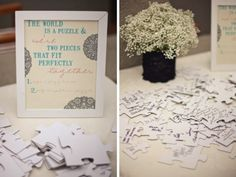 Have guests sign the puzzle pieces... put the puzzle together with ...