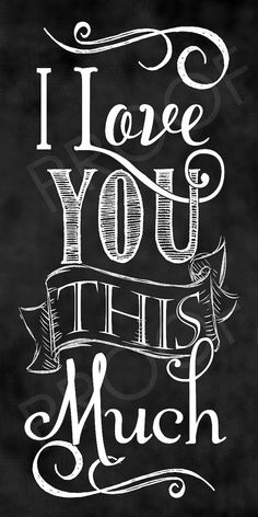 Chalkboard Art  I Love You This Much by ToSuchAsTheseDesigns, $40.00